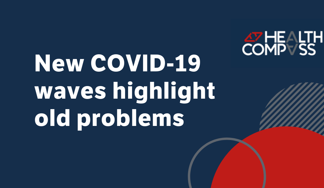 New COVID waves highlight old problems
